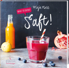 """Cover des Buches """"What to drink? Saft!"""""""