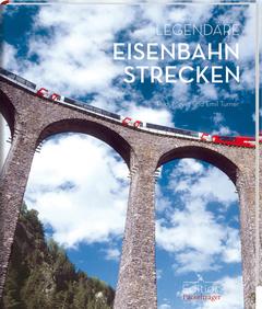 """Cover des Buches """"Legendäre Eisenbahnstrecken"""""""