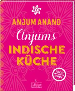 """Cover des Buches """"Anjums indische Küche"""""""