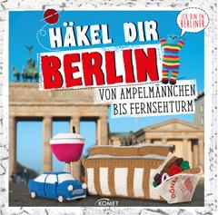 """Cover des Buches """"Häkel dir Berlin!"""""""