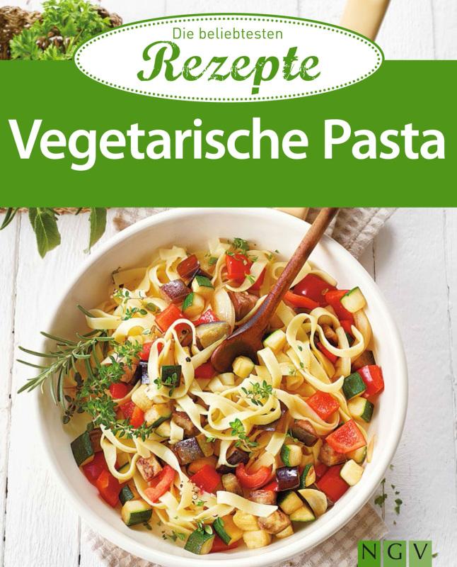 vegetarische pasta die beliebtesten rezepte vemag verlags und medien aktiengesellschaft. Black Bedroom Furniture Sets. Home Design Ideas